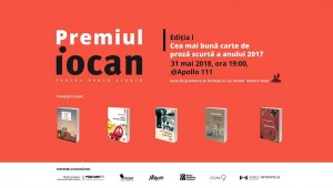 Premiul Iocan | Cea mai bună carte de proză scurtă a anului 2017