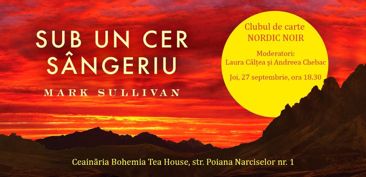 """Clubul de carte #NordicNoir: """"Sub un cer sângeriu"""", de Mark Sullivan"""