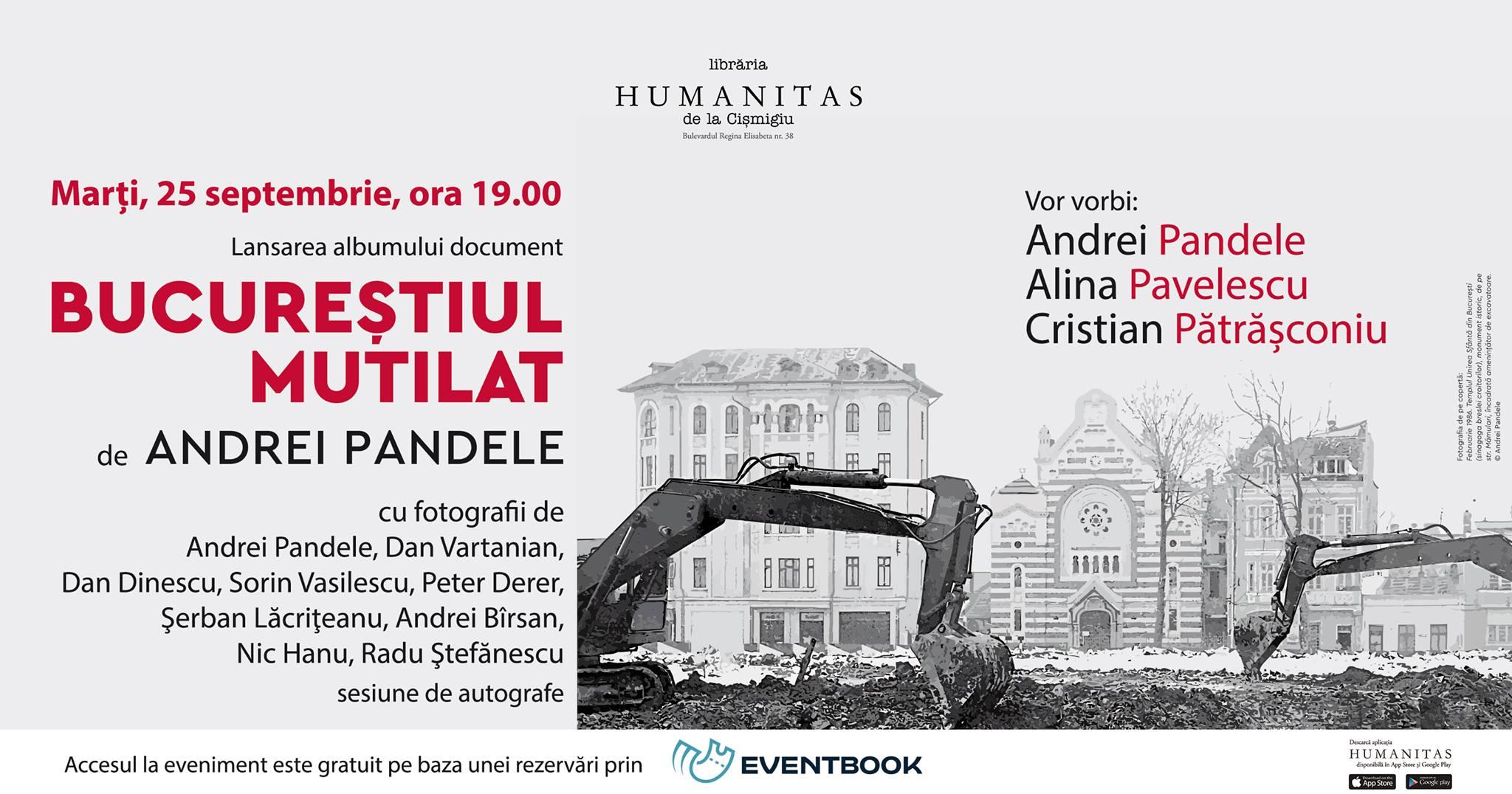 """""""Bucureștiul mutilat"""" – în dezbatere la Humanitas Cișmigiu"""