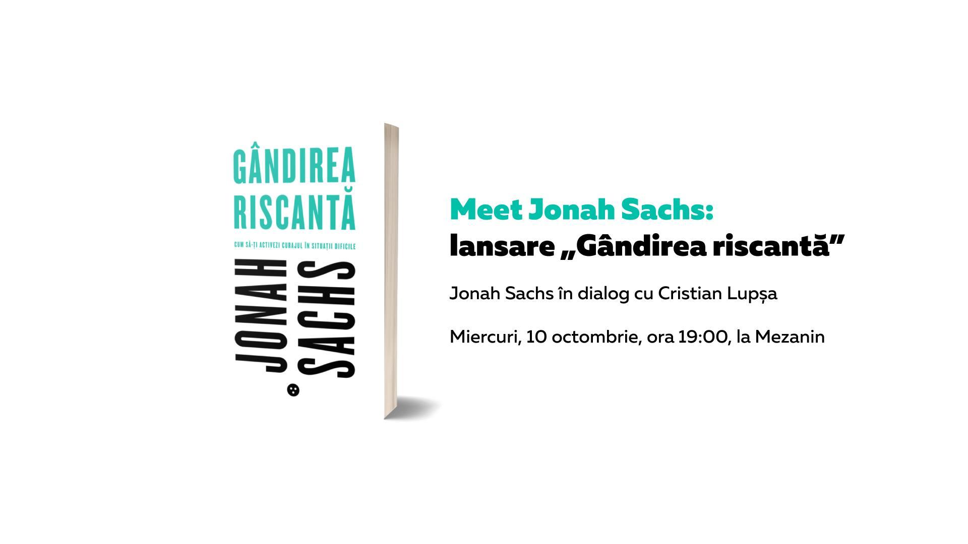 """Meet Jonah Sachs: lansare """"Gândirea riscantă"""""""