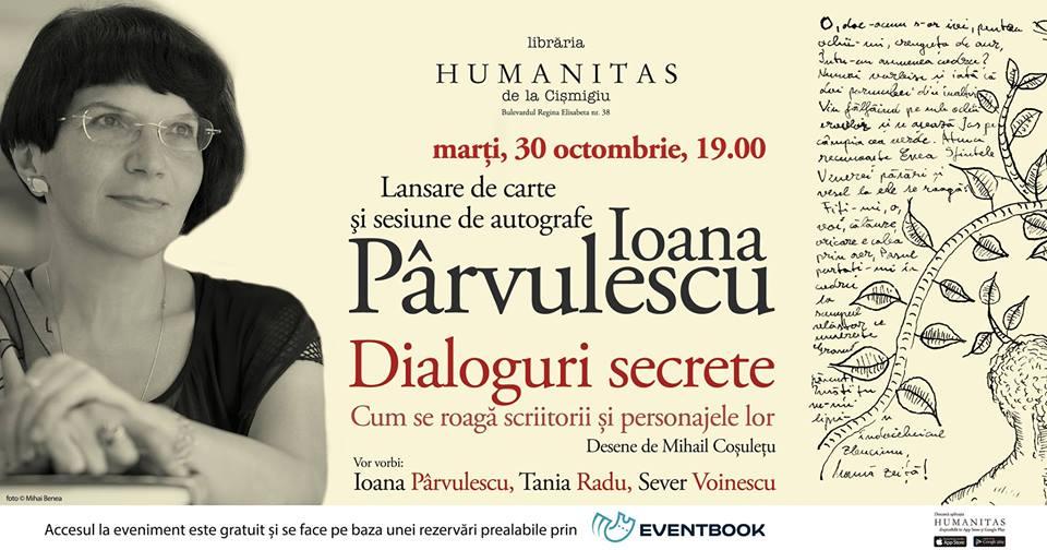 """""""Dialoguri secrete"""" cu Ioana Pârvulescu și invitații săi"""