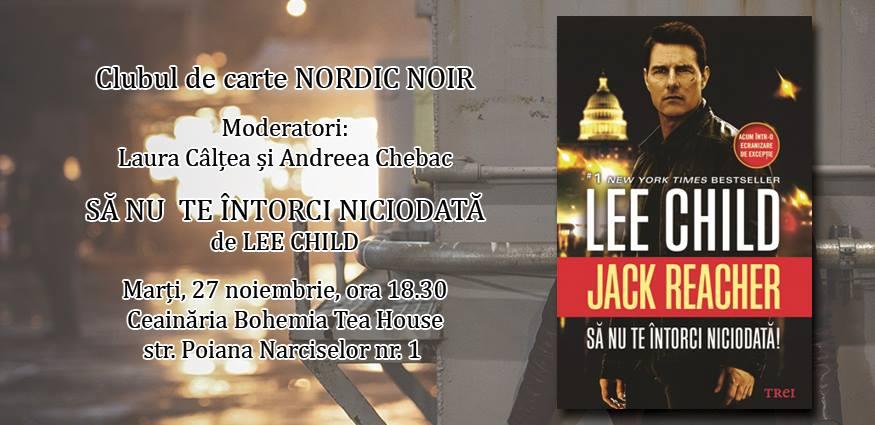 """Clubul de carte Nordic Noir: """"Să nu te întorci niciodată"""", de Lee Child"""