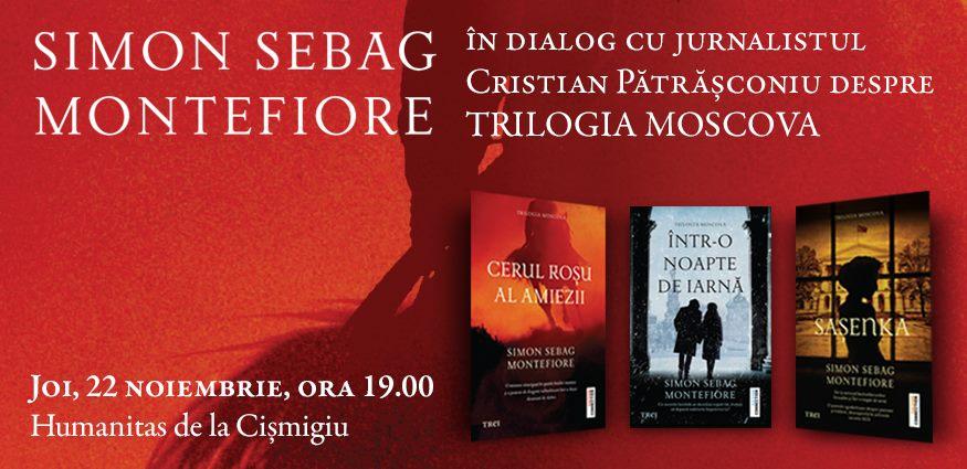 Întâlnire cu Simon Sebag Montefiore și Trilogia Moscova