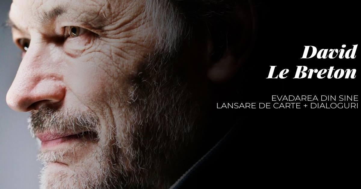 """Lansare carte: """"Evadarea din Sine"""", de David Le Breton"""