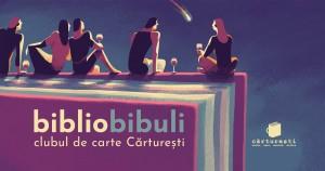 Bibliobibuli: prima întâlnire a clubului de carte Cărturești