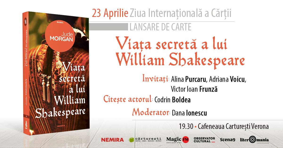 "Lansare de carte - ""Viața secretă a lui William Shakespeare"", de Jude Morgan"