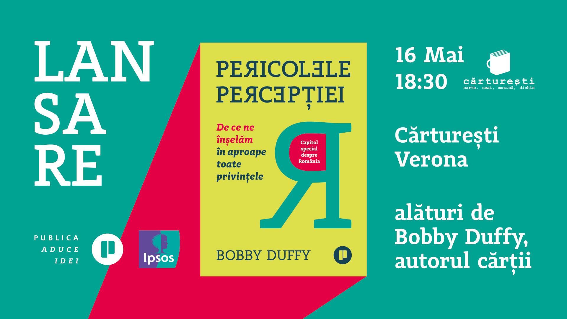 """Lansarea cărții """"Pericolele percepției"""" cu Bobby Duffy"""