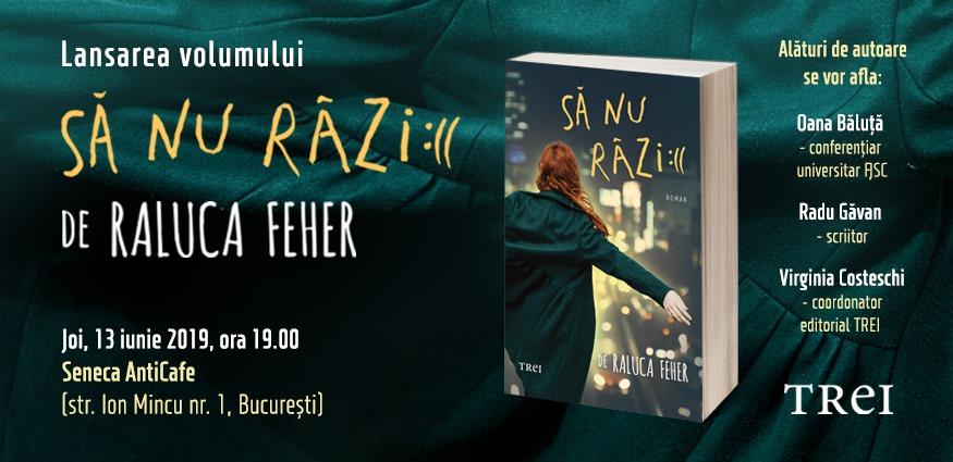 """Lansarea romanului """"Să nu râzi :(("""" de Raluca Feher"""