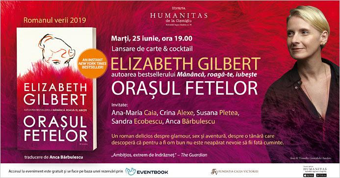 """""""Orașul fetelor"""", de Elizabeth Gilbert, va fi lansat la Librăria Humanitas de la Cișmigiu"""