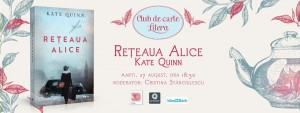"Club de carte Litera #57: ""Rețeaua Alice"", de Kate Quinn"