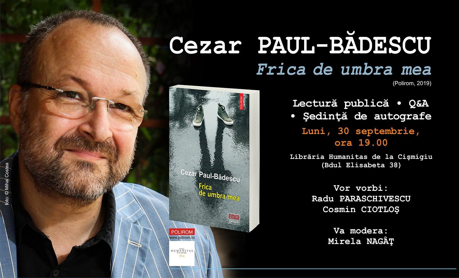 """Cezar Paul-Bădescu despre romanul """"Frica de umbra mea"""""""