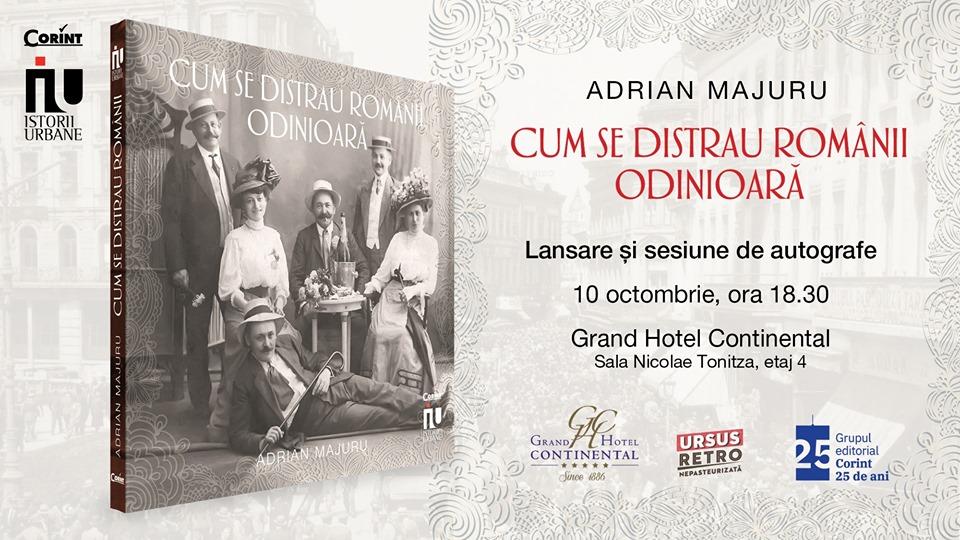"""Lansare """"Cum se distrau românii odinioară"""" de Adrian Majuru"""