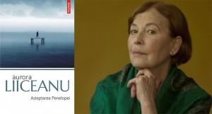 """Aurora Liiceanu despre """"Așteptarea Penelopei"""""""
