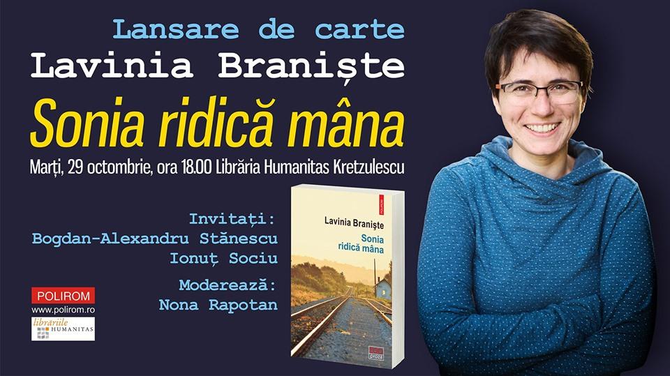"""Lansare de carte: """"Sonia ridică mâna"""", de Lavinia Braniște"""