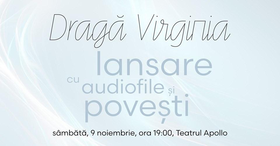 """""""Dragă Virginia"""", lansare cu audiofile și povești"""