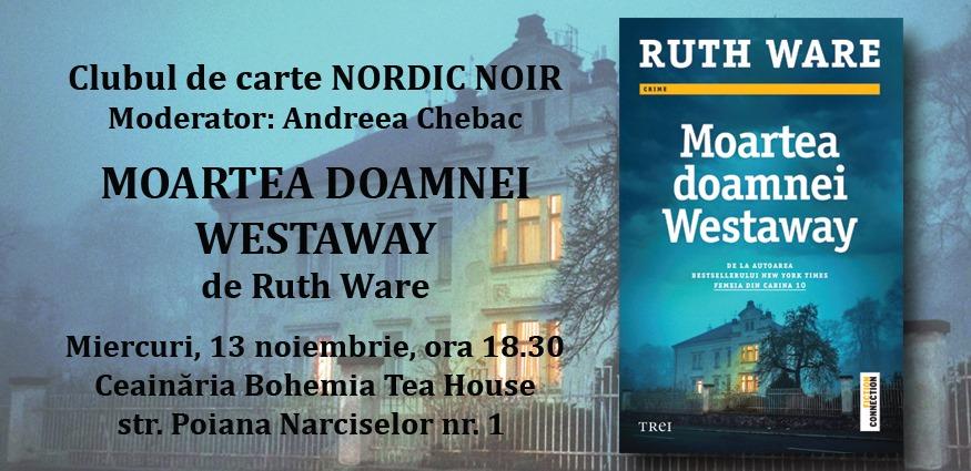 "Clubul de carte Nordic Noir: ""Moartea doamnei Westaway"", de Ruth Ware"