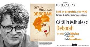 """Lansare """"Deborah"""", de Cătălin Mihuleac"""