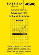 Lansare de carte: Să creștem mici de Laura Grünberg