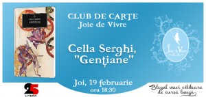 """Club de lectură Joie de Vivre, ediția a IV-a, Cella Serghi, """"Gențiane"""""""