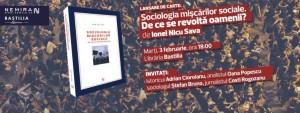 De ce se revoltă oamenii? Lansarea cărţii Sociologia mişcărilor sociale, de Ionel Nicu Sava