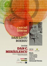 Cercul literar cu Dan-Liviu Boeriu, invitat Dan C. Mihăilescu