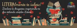 """""""LITERALmente te iubesc!"""", o campanie a Editurii Litera"""