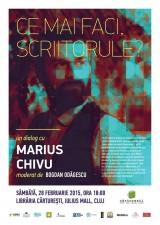 Ce mai faci, scriitorule? - invitat Marius Chivu