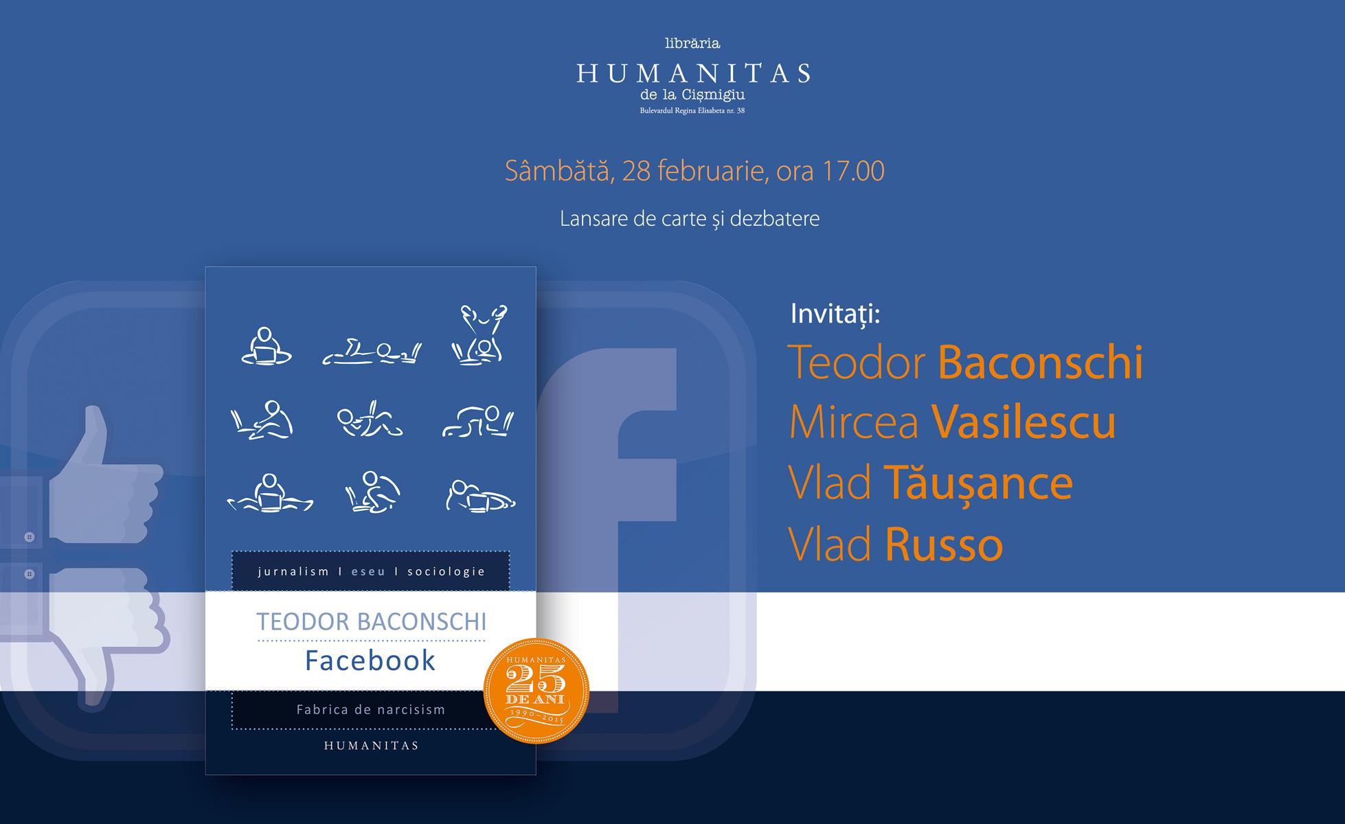 "Lansare de carte ""Facebook. Fabrica de narcisism"" de Teodor Baconschi"