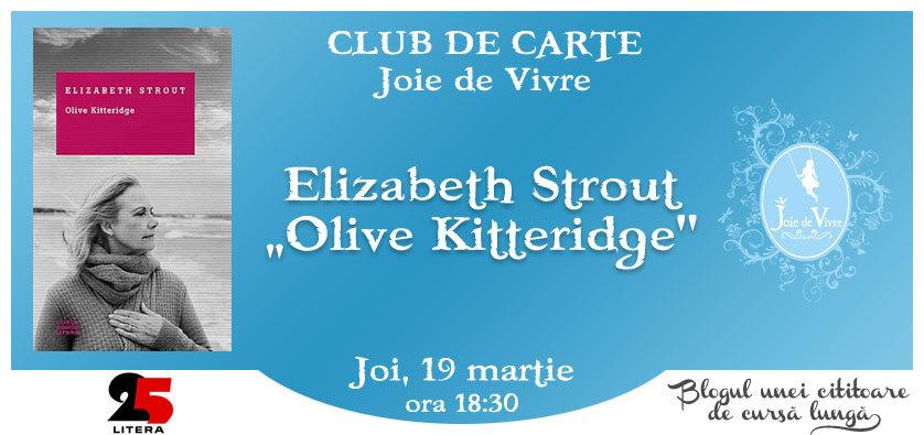 """Club de lectură Joie de Vivre, Elizabeth Strout, """"Olive Kitteridge"""""""