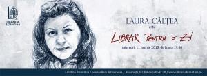 Librar pentru o zi, ediția nr. 12: invitată Laura Câlțea