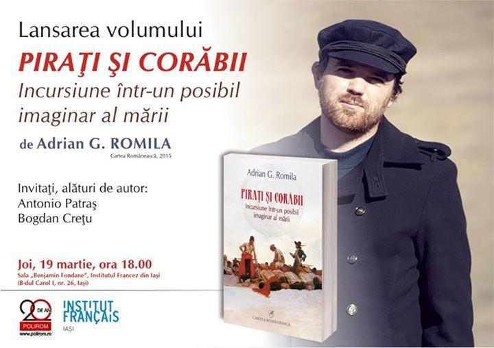 Adrian G. Romila povestește despre pirați și corăbii, la Iași