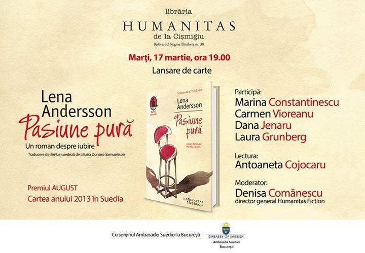 """Pasiune pură"" de Lena Andersson, în dezbatere la Librăria Humanitas de la Cişmigiu"