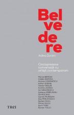 """Lansare """"Belvedere. Cincisprezece conversaţii cu artişti contemporani"""" de Adina Zorzini"""