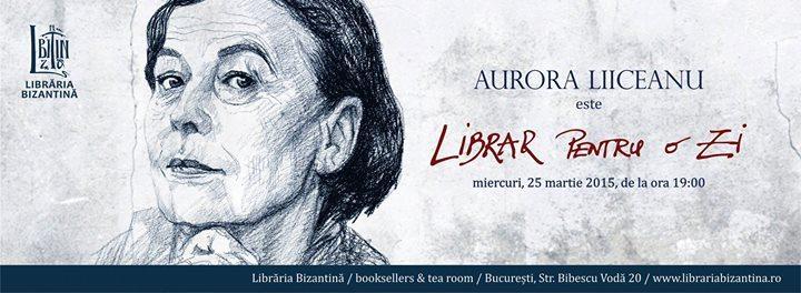 Aurora Liiceanu este librar pentru o zi