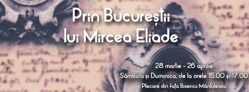 Prin Bucureștii lui Mircea Eliade, traseu cultural pietonal