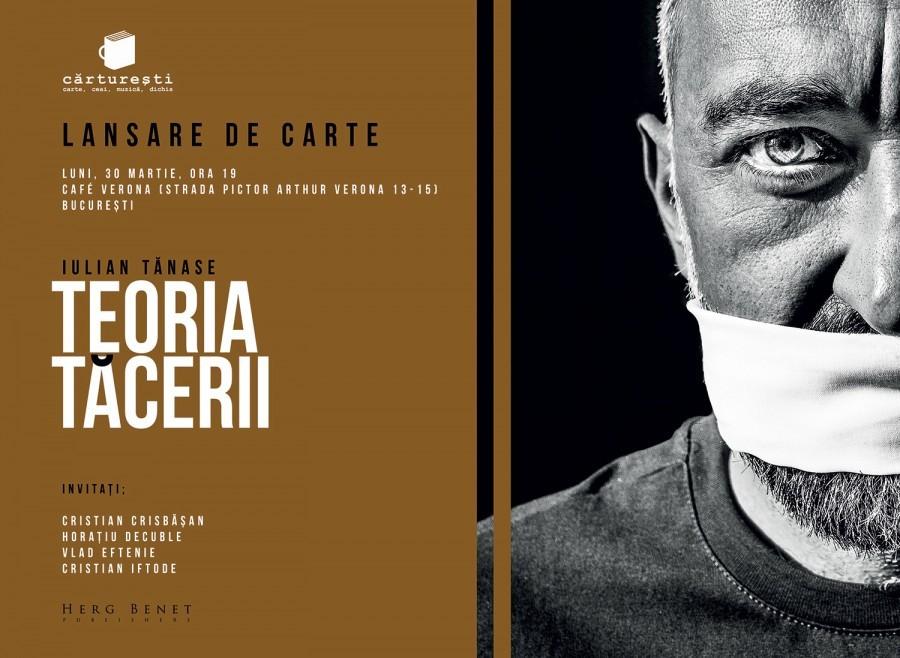 """Lansare de carte: """"Teoria tăcerii"""", de Iulian Tănase"""