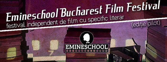 Emineschool Bucharest Film Festival – festival independent de film cu specific literar