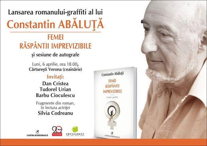 """Lansarea romanului-graffiti al lui Constantin Abăluță, """"Femei răspântii imprevizibile"""""""
