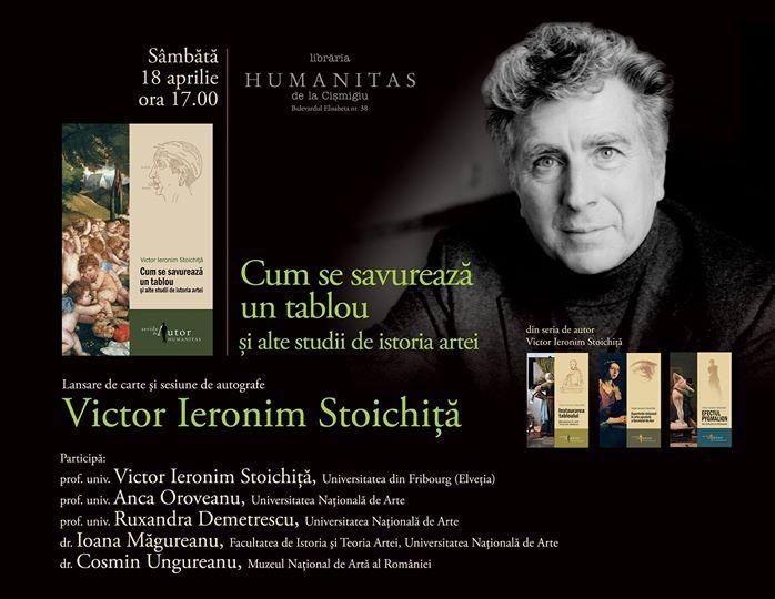 """Lansare de carte """"Cum se savurează un tablou"""", de Victor-Ieronim Stoichiță"""