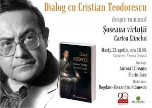 """Dialog cu Cristian Teodorescu despre romanul """"Șoseaua Virtuții"""""""