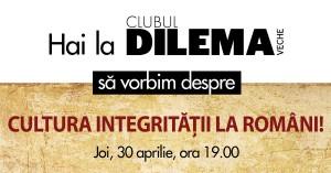 """Clubul Dilema veche: """"Cultura integrității la români"""""""