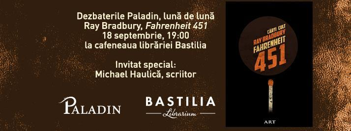 Dezbaterile Paladin: Fahrenheit 451 de Ray Bradbury