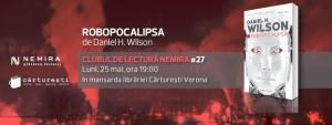 """Clubul de lectură Nemira nr. 27, """"Robopocalipsa"""", de Daniel H. Wilson"""
