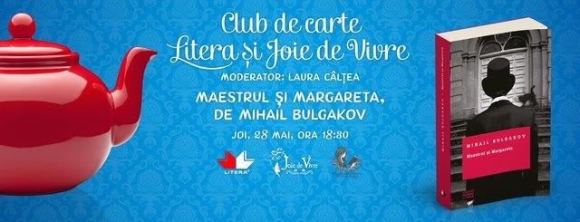 """Club de carte Litera și Joie de Vivre, Ediția 7: """"Maestrul și Margareta"""", de Mihail Bulgakov"""