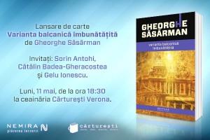 """""""Varianta balcanică îmbunătăţită"""", de Gheorghe Săsărman se lansează la Timişoara, Bucureşti şi Cluj"""