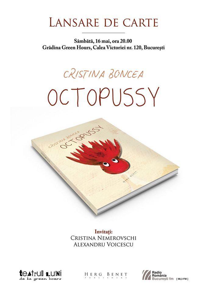 """Lansarea romanului """"Octopussy"""" de Cristina Boncea"""