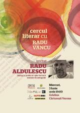 Cercul literar cu Radu Vancu: Invitat Radu Aldulescu