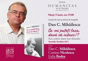 """Lansare: Dan C. Mihăilescu """"Ce-mi puteţi face dacă vă iubesc!?"""""""