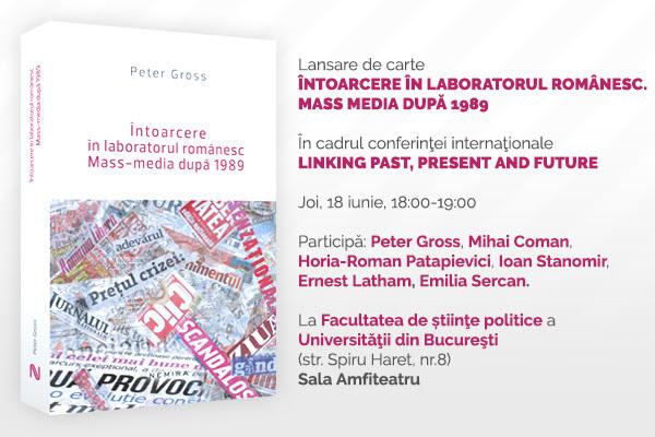 """Peter Gross în România: lansarea cărții """"Întoarcere în laboratorul românesc. Mass-media după 1989"""""""