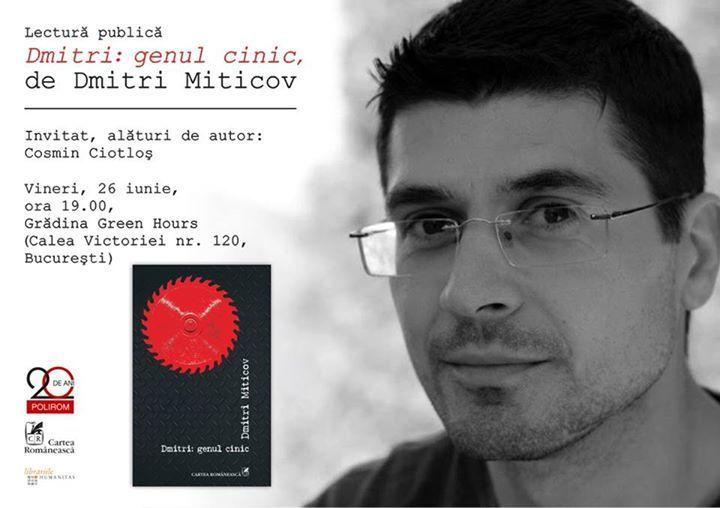 """Lectură publică la București: """"Dmitri: genul cinic"""", de Dmitri Miticov"""